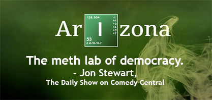 Arizona: Meth Lab of Democracy
